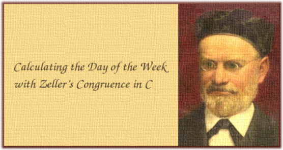 Calculating the Day of the Week with Zeller's Congruence in C