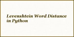 Levenshtein Word Distance in Python