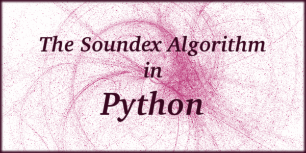 The Soundex Algorithm in Python