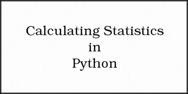 Calculating Statistics in Python