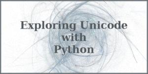 Exploring Unicode in Python