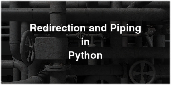 Redirection and Piping in Python