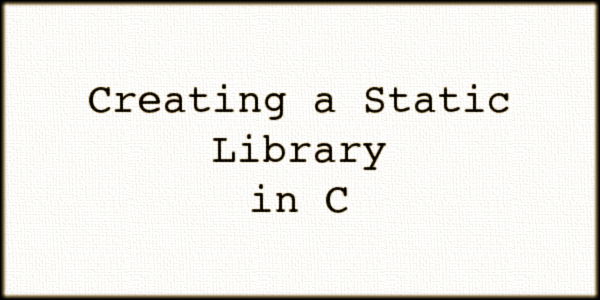 Creating a Static Library in C