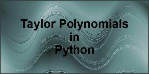 Taylor Polynomials in Python