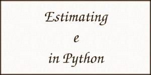 Estimating e in Python
