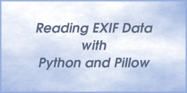 Reading EXIF Data with Python and Pillow