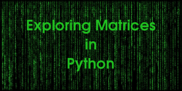 Exploring Matrices in Python