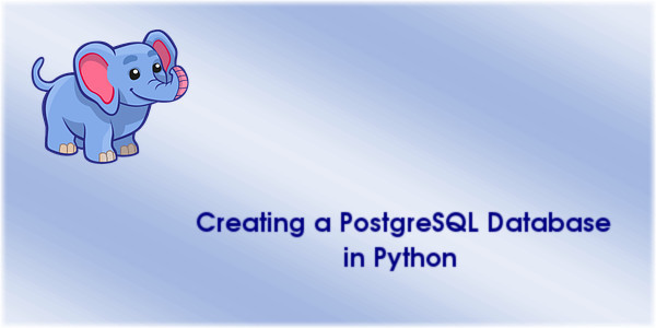 Creating a PostgreSQL Database in Python