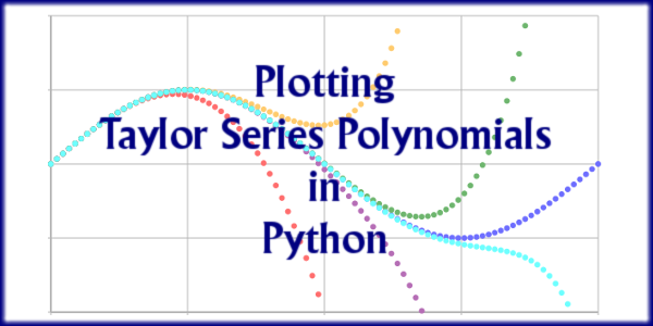 Plotting Taylor Series Polynomials in Python