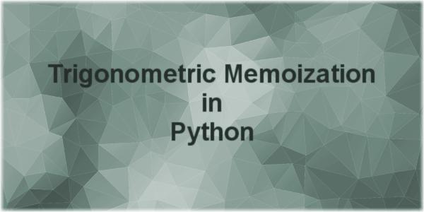 Trigonometric Memoization in Python