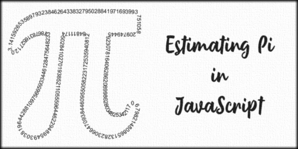 Estimating Pi in JavaScript