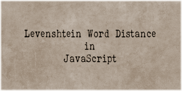 Levenshtein Word Distance in JavaScript