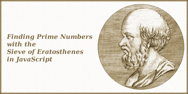 Finding Prime Numbers with the Sieve of Eratosthenes in JavaScript