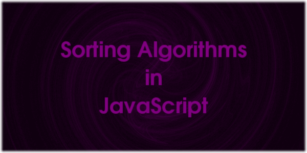 Sorting Algorithms in JavaScript